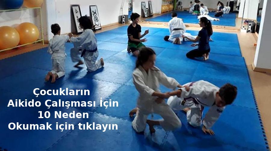 Çocukların Aikido Çalışması İçin 10 Neden